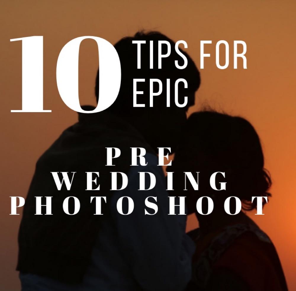10-tips-for-epic-pre-wedding-photo-shoot